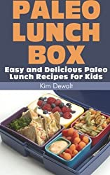 Paleo Lunch Box: Easy and Delicious Paleo Lunch Recipes for Kids by Kim Dewalt (2013-09-27)