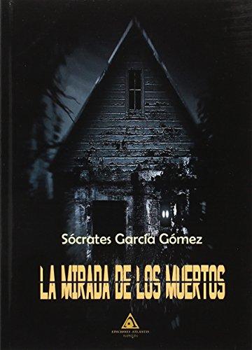 La mirada de los muertos por Sócrates Garcia Gómez