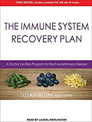 The Immune System Recovery Plan: A Doctor's 4-Step Program to Treat Autoimmune Disease by Susan Blum MD MPH (2013-06-24)