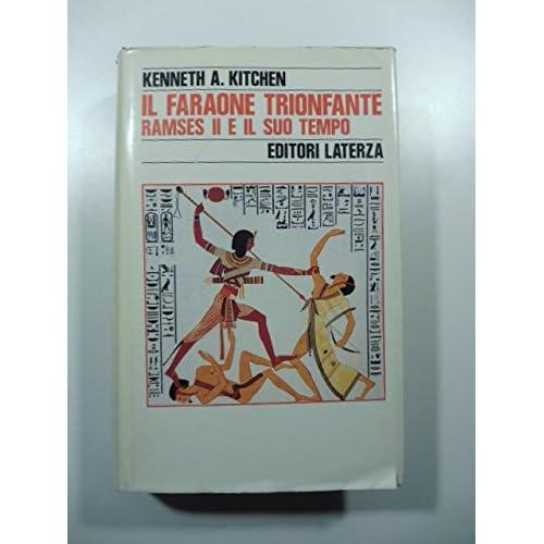 Il Faraone Trionfante. Ramses Ii E Il Suo Tempo