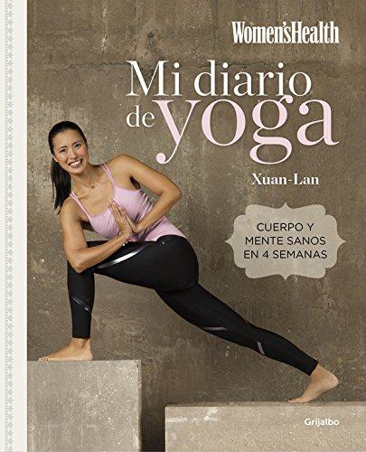 Mi diario de yoga (Women's Health): Cuerpo y mente sanos en 4...