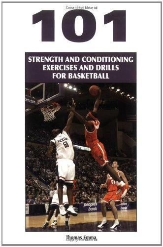 101 Strength And Conditioning Exercises And Drills for Basketball (Coaches Choice) -