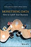 Monetising Data: How to Uplift Your Business (English Edition)