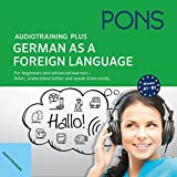 Audiotraining Plus - German as a foreign language: For beginners and advanced learners - listen, understand better and speak more easily