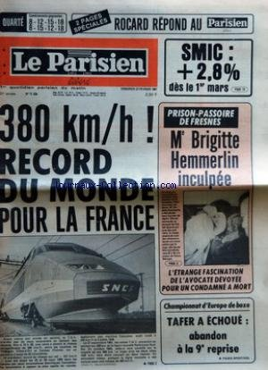 PARISIEN LIBERE (LE) [No 11334] du 27/02/1981 - SMIC - +2,8% DES LE 1ER MARS - 380 KM - H - RECORD DU MONDE POUR LA FRANCE - PRISON PASSOIRE DE FRESNES - ME BRIGITTE HEMMERLIN INCULPEE - L'ETRANGE FASCINATION DE L'AVOCATE DEVOYEE POUR UN CONDAMNE A MORT - CHAMPIONNAT D'EUROPE DE BOXE - TAFER A ECHOUE - ABANDON A LA 9E REPRISE