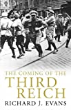The Coming of the Third Reich by Richard J. Evans (2003-10-30)