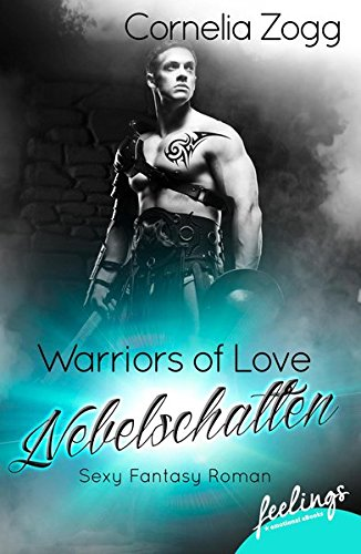 Warriors of Love: Nebelschatten: Sexy Fantasy Roman