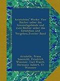 Aristoteles Werke: Vier Bücher ueber das himmelsgebäude und zwei Bücher ueber das Entstehen und Vergehen,Zweiter Band