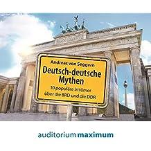 Deutsch-deutsche Mythen: 10 populäre Irrtümer