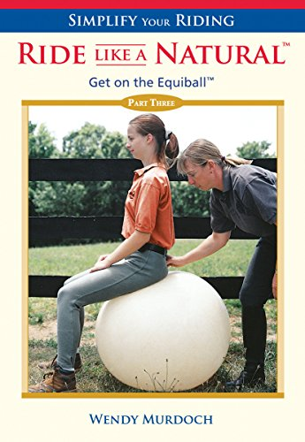 Simplify Your Riding - Ride Like a Natural: Get on the Equiball Pt. 3 por Wendy Murdoch