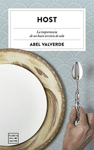 Host: La importancia de un buen servicio de sala (Ensayo) por Abel Valverde