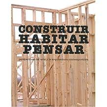 Construir, habitar, pensar : perspectivas del arte y la arquitectura contemporáneas