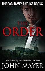 The Order: Dark Urban Scottish Crime Story (Parliament House Books Book 2)