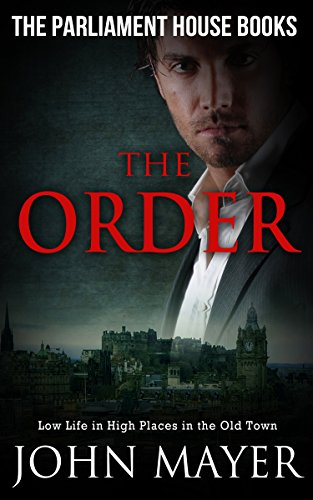 Book cover image for The Order: Dark Urban Scottish Crime Story (Parliament House Books Book 2)