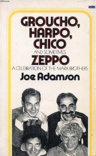 Groucho, Harpo, Chico and Sometimes Zeppo: Celebration of the Marx Brothers (Coronet Books)