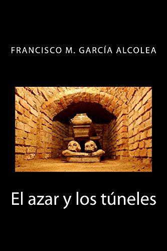 El azar y los túneles por Francisco M. García Alcolea