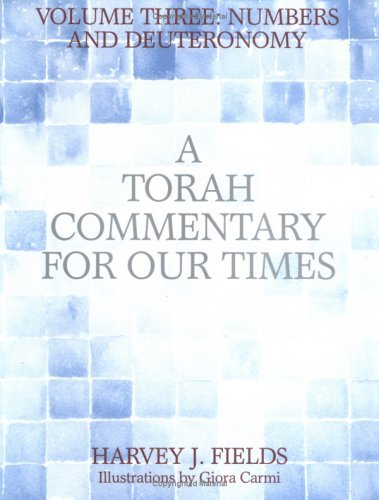 Numbers and Deuteronomy: 3 (Torah Commentary for Our Times) by Harvey J. Fields (1993-09-06)