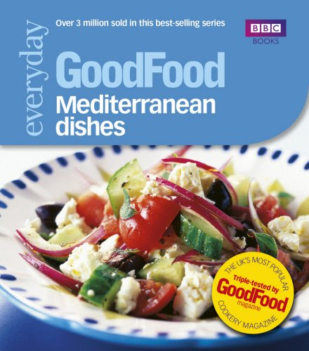 Good Food: Mediterranean Dishes: Triple-tested Recipes: 101 Mediterranean Dishes (Good Food 101)