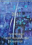 Acrylmalerei - Zwölf Monate voller Kreativität. (Tischkalender 2017 DIN A5 hoch): GALERIE UTE HENKENS (Monatskalender, 14 Seiten ) (CALVENDO Kunst)