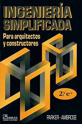 Ingenieria Simplificada para Arquitectos y Constructores/ Simplified Engineering for Architects and Builders