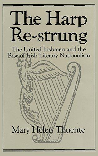 Harp Re-Strung: The United Irishmen and the Rise of Irish Literary Nationalism (Irish Studies)