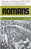 Romans: An Exposition of Chapters 3:20 - 4:25: Atonement and Justification