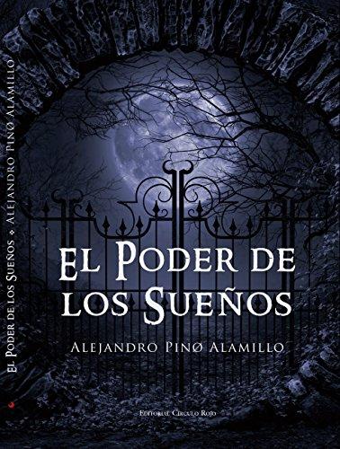 El Poder de los Sueños por Alejandro Pino Alamillo