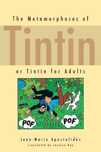 The Metamorphoses of Tintin: or Tintin for Adults