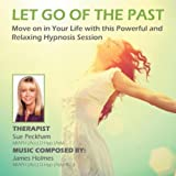Let Go of the Past: Using Hypnosis
