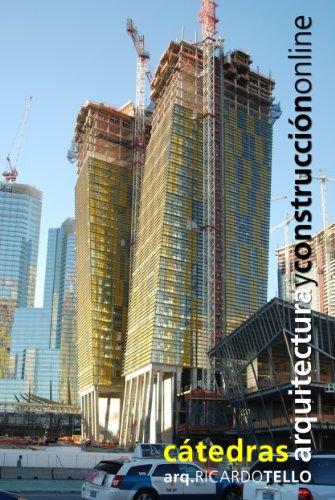 Métodos de gerenciamiento de proyectos y obras de construcción (Cátedras Arquitectura y Construcción online nº 3) por Ricardo Tello