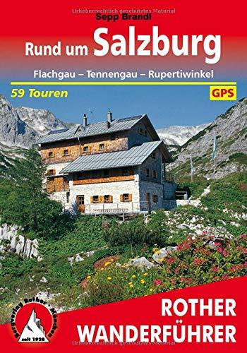 Rund um Salzburg. Flachgau - Tennengau - Rupertiwinkel. 59 Touren. Mit GPS-Tracks. (Rother Wanderführer)