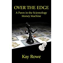 Over the Edge: A Pawn in the Scientology Money Machine (English Edition)