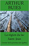 Telecharger Livres La region du lac Saint Jean Grenier de la province de Quebec (PDF,EPUB,MOBI) gratuits en Francaise