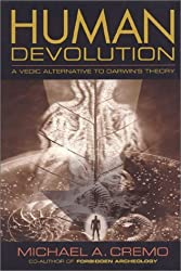 Human Devolution: A Vedic Alternative to Darwin's Theory by Michael A. Cremo (2003-06-09)