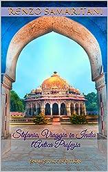 Stefania, Viaggio in India: l'Antica Profezia