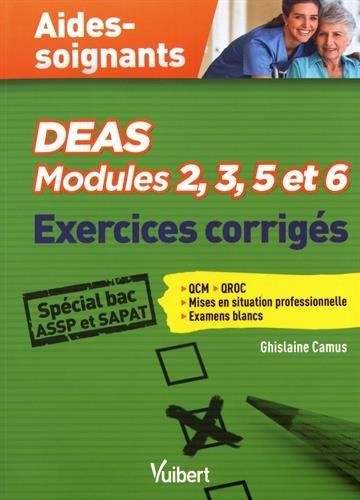 DEAS Modules 2,3, 5 et 6 - Exercices corrigés - Spécial Baccalauréats Professionnels ASSP et SAPAT