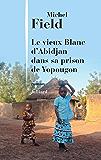 Le Vieux Blanc d'Abidjan dans sa prison de Yopougon
