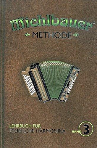 Methode 3 - arrangiert für Steirische Handharmonika - Diat. Handharmonika - mit CD [Noten / Sheetmusic] Komponist: MICHLBAUER FLORIAN