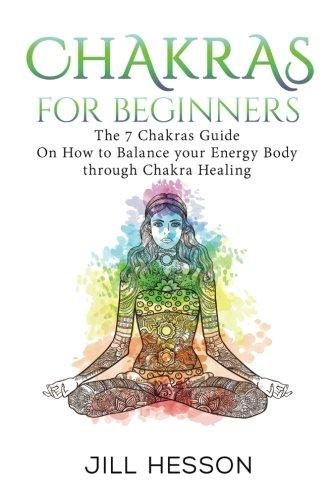 Pdfdownload Chakras Chakras For Beginners The 7 Chakras Guide