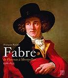 François-Xavier Fabre (1766-1837) - De Florence à Montpellier