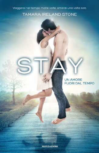 STAY - Un amore fuori dal tempo (Chrysalide) di [Stone, Tamara Ireland]