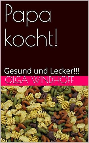 papa-kocht-gesund-und-lecker-german-edition