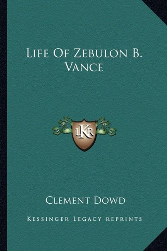 Life of Zebulon B. Vance