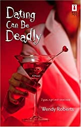 Dating Can Be Deadly (Red Dress Ink Novels) by Wendy Roberts (2005-02-01)