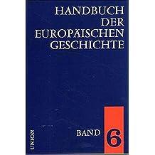 Europa im Zeitalter der Nationalstaaten und europäische Weltpolitik bis zum Ersten Weltkrieg (Handbuch der europäischen Geschichte, Band 6)