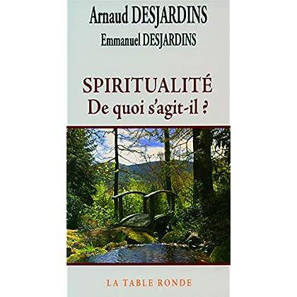 Spiritualité: De quoi s'agit-il?