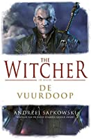 De vuurdoop (The Witcher Book 3)