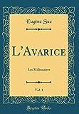 Telecharger Livres L Avarice Vol 1 Les Millionaires Classic Reprint (PDF,EPUB,MOBI) gratuits en Francaise