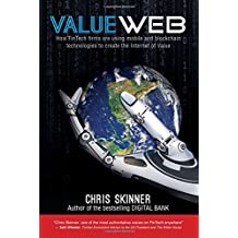 ValueWeb: How Fintech Firms are Using Mobile and Blockchain Technologies to Create the Internet of Value
