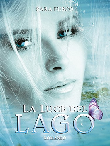 La Luce del Lago (Vol. 2) di [Sara Fusco]